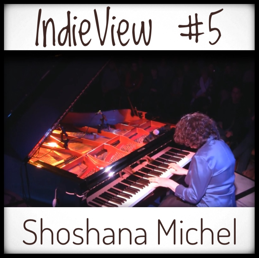 IndieView 5 - Shoshana Michel Pianist Composer