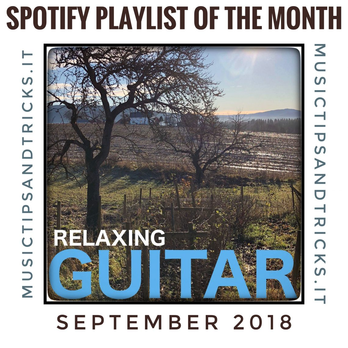 Spotify Playlist of the Month -Relaxing Guitar - Music Tips and Tricks