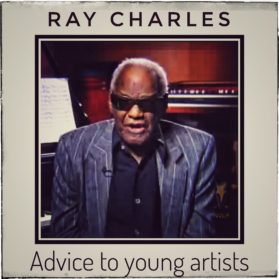 Ray Charles - Advice to Young Artists