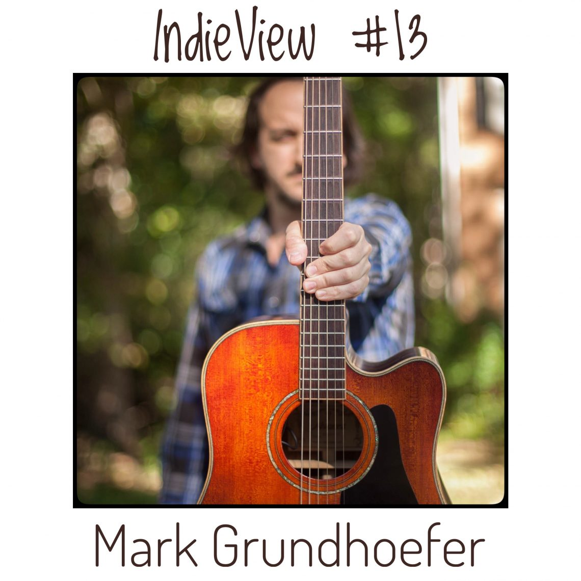 Mark Grundhoefer - IndieView 13