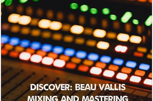 Discover Beau Vallis Mixing and Mastering Services Online Affordable